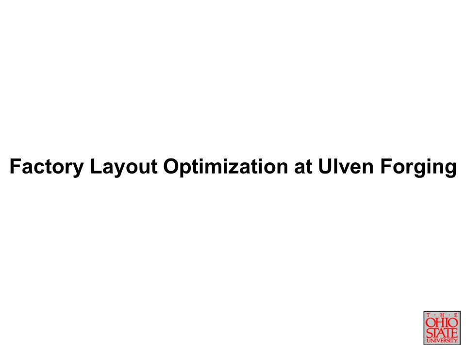 Factory Layout Optimization at Ulven Forging