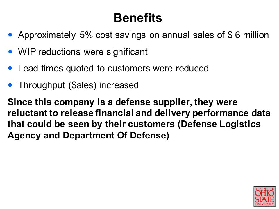 Benefits Approximately 5% cost savings on annual sales of $ 6 million
