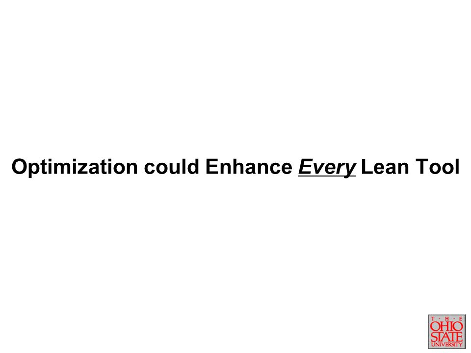 Optimization could Enhance Every Lean Tool