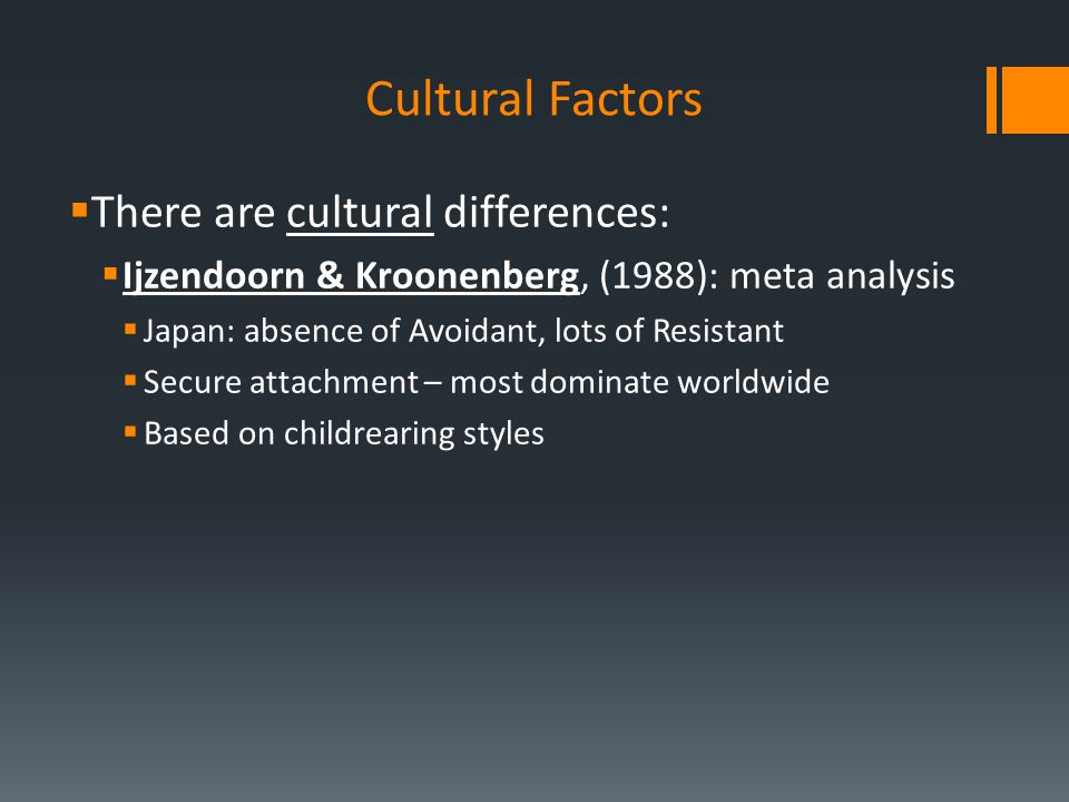 Cultural Factors There are cultural differences: