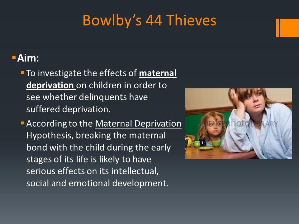 Bowlby's 44 Thieves Aim: