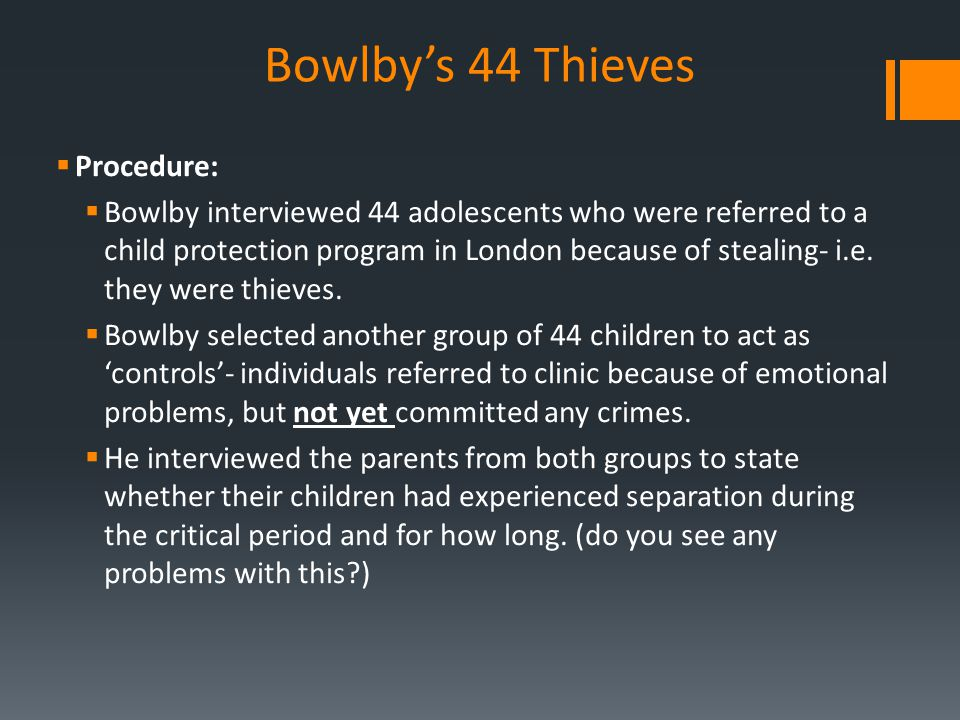 Bowlby's 44 Thieves Procedure: