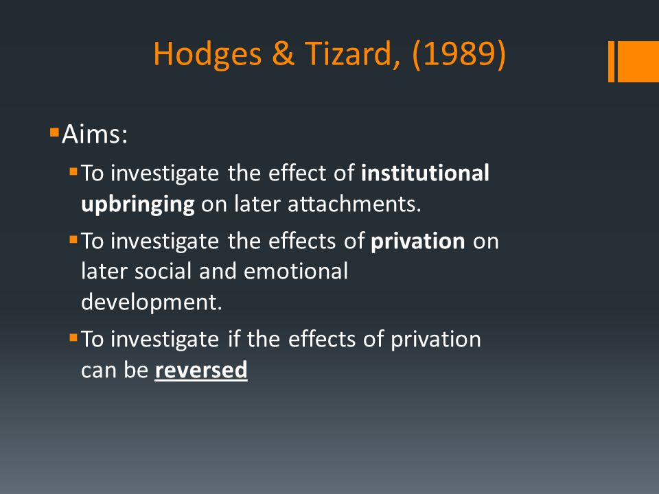 Hodges & Tizard, (1989) Aims: