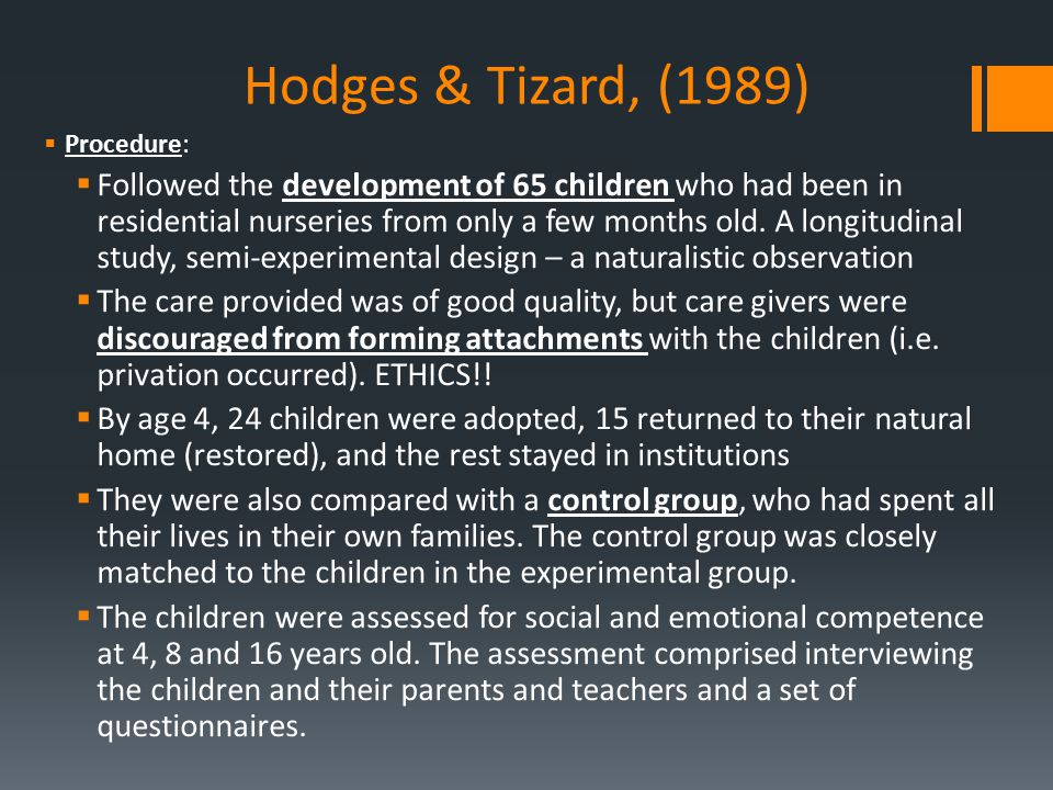 Hodges & Tizard, (1989) Procedure: