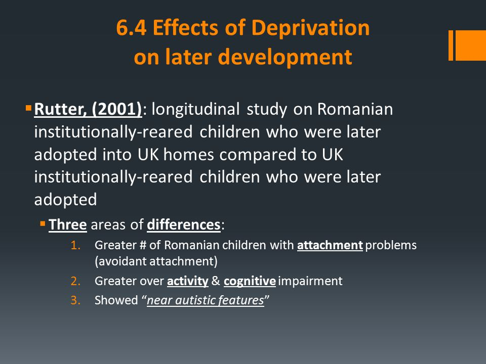 6.4 Effects of Deprivation on later development
