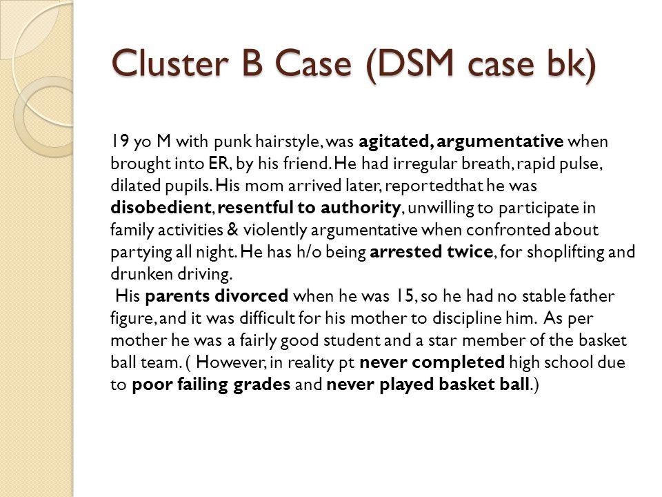 Cluster B Case (DSM case bk)