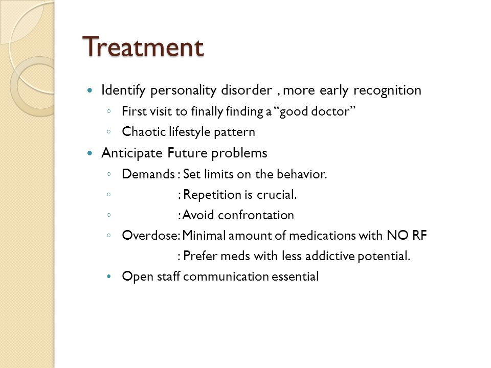 Treatment Identify personality disorder , more early recognition