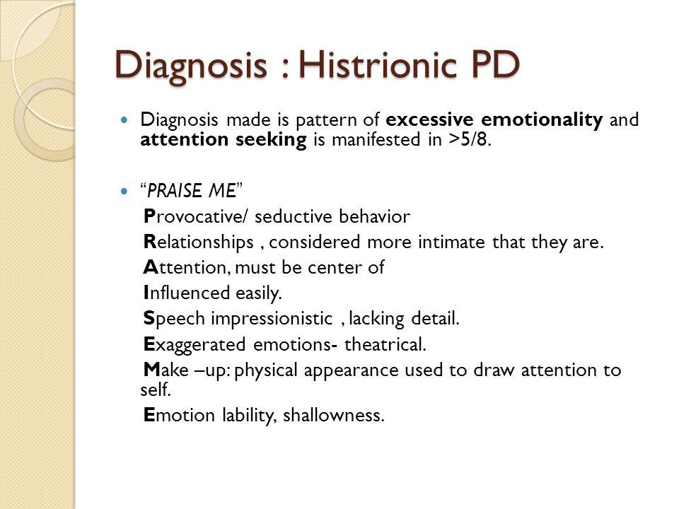 Diagnosis : Histrionic PD
