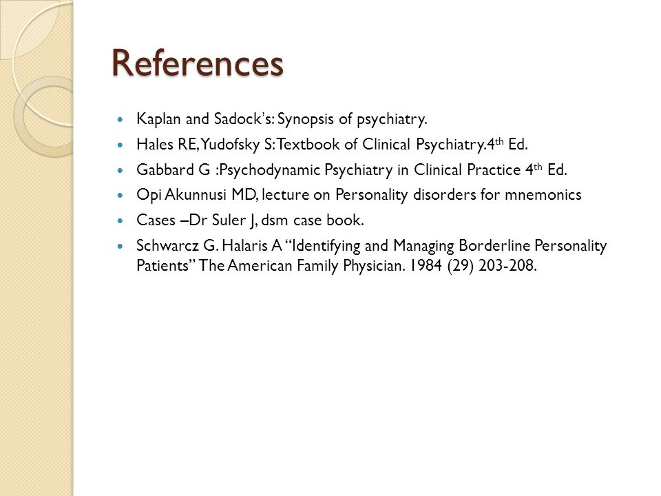 References Kaplan and Sadock's: Synopsis of psychiatry.