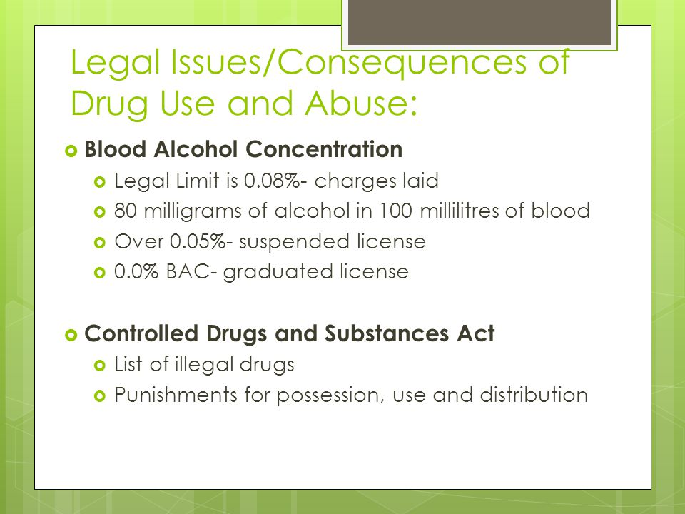 Legal Issues/Consequences of Drug Use and Abuse: