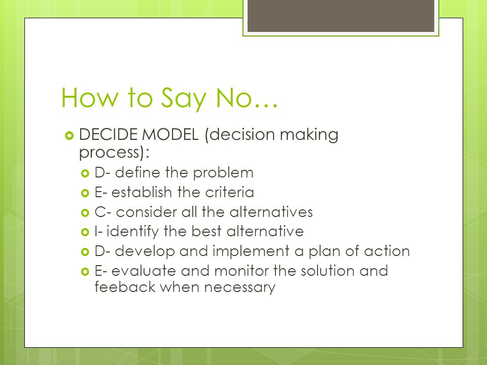 How to Say No… DECIDE MODEL (decision making process):