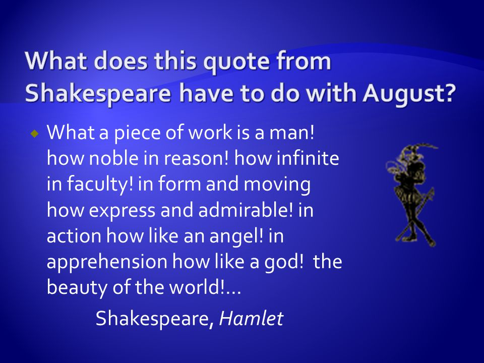 What does this quote from Shakespeare have to do with August