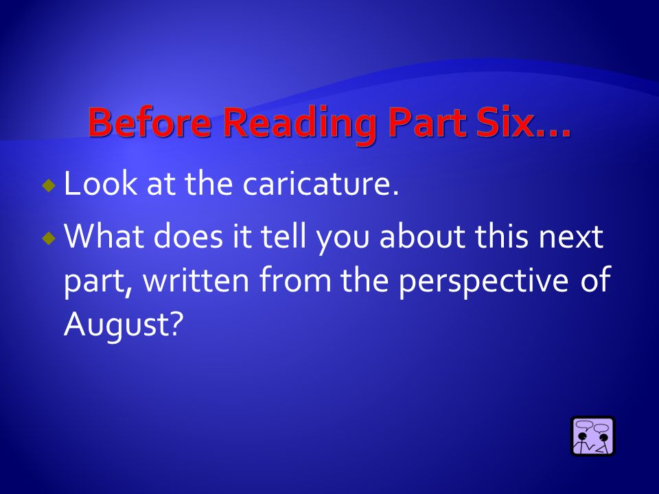 Before Reading Part Six…