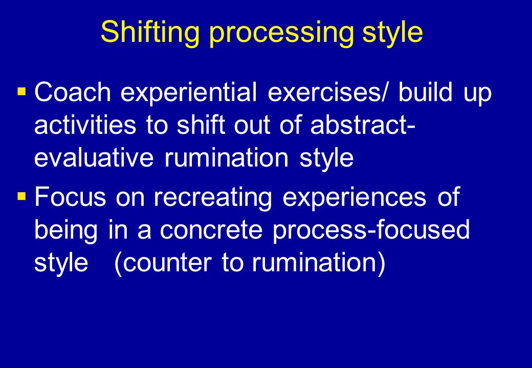 Shifting processing style
