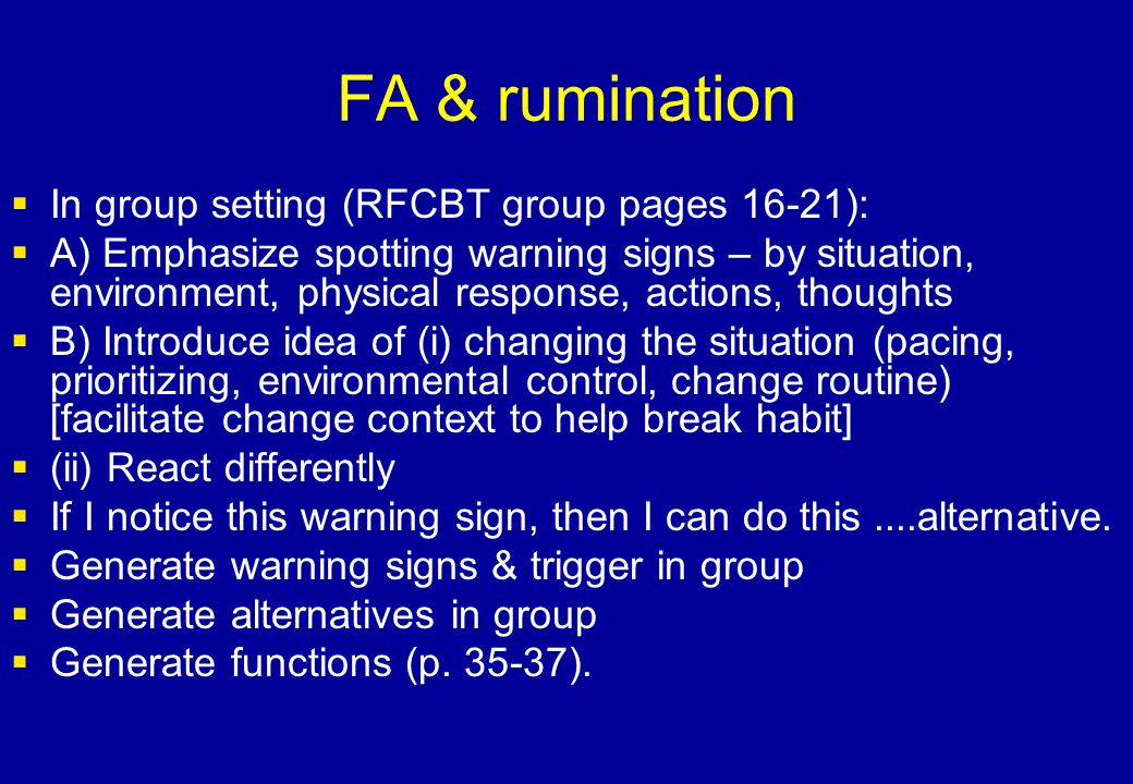 FA & rumination In group setting (RFCBT group pages 16-21):
