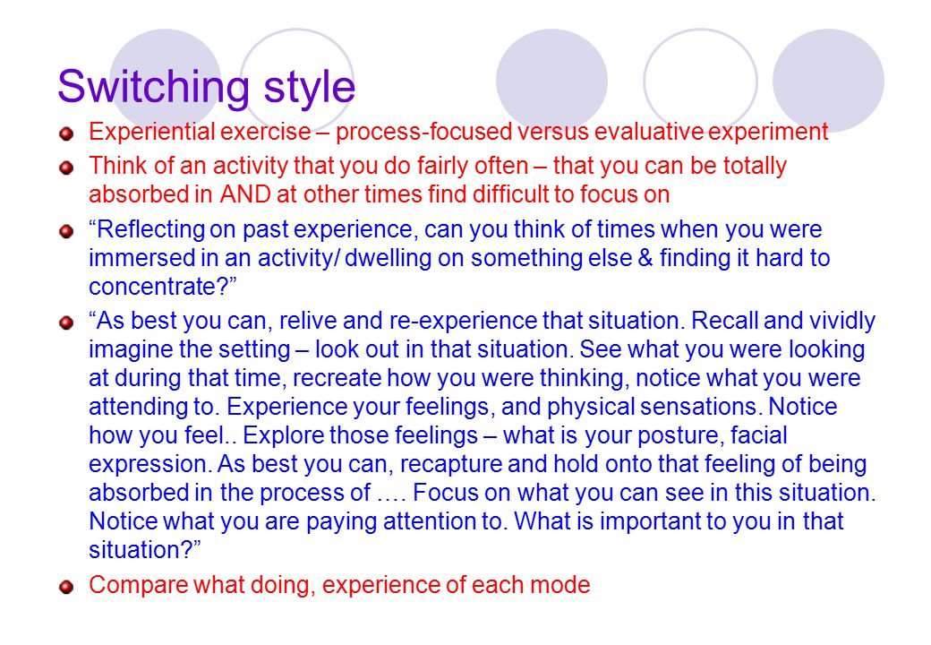 Switching style Experiential exercise – process-focused versus evaluative experiment.