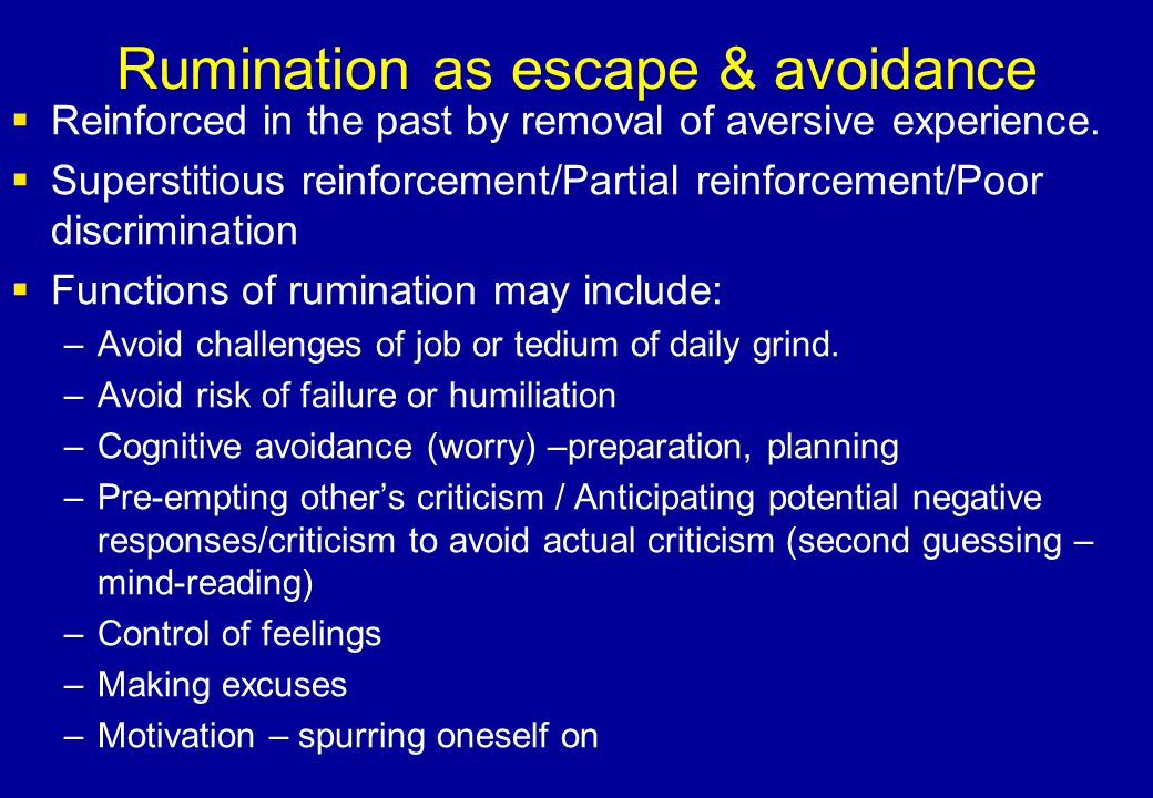 Rumination as escape & avoidance