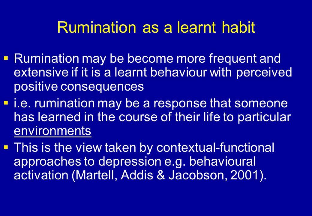 Rumination as a learnt habit