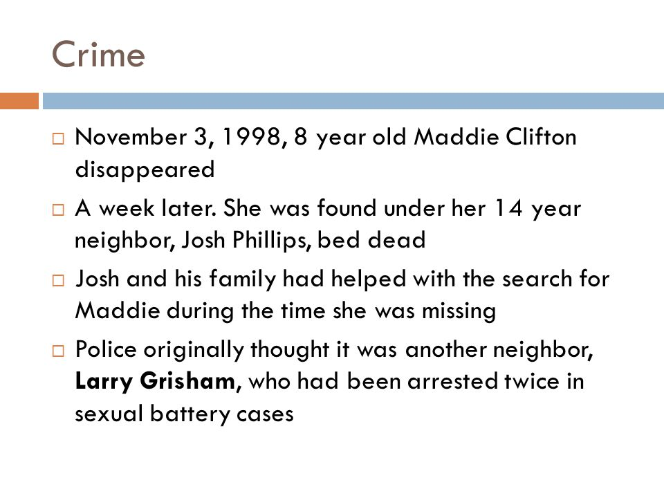 Crime November 3, 1998, 8 year old Maddie Clifton disappeared