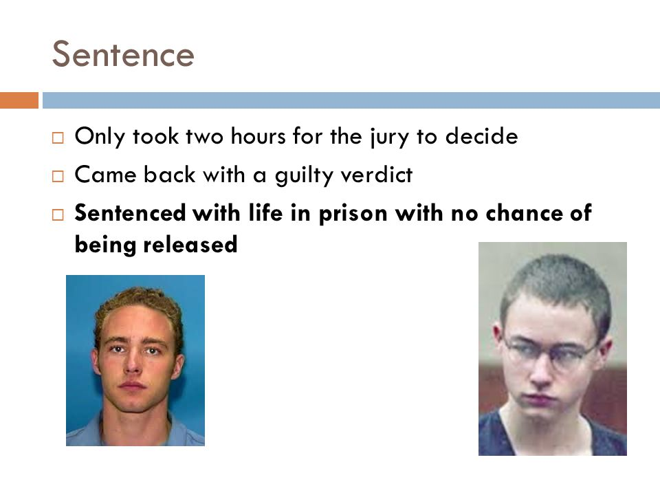 Sentence Only took two hours for the jury to decide