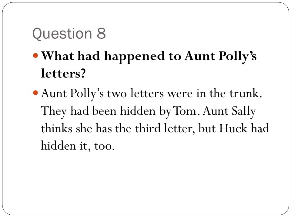 Question 8 What had happened to Aunt Polly's letters