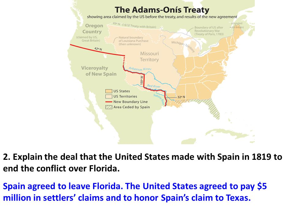 2. Explain the deal that the United States made with Spain in 1819 to end the conflict over Florida.