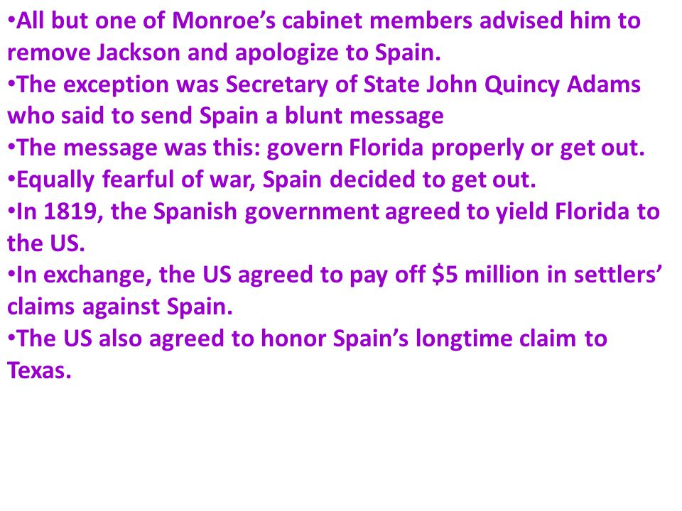 All but one of Monroe's cabinet members advised him to remove Jackson and apologize to Spain.
