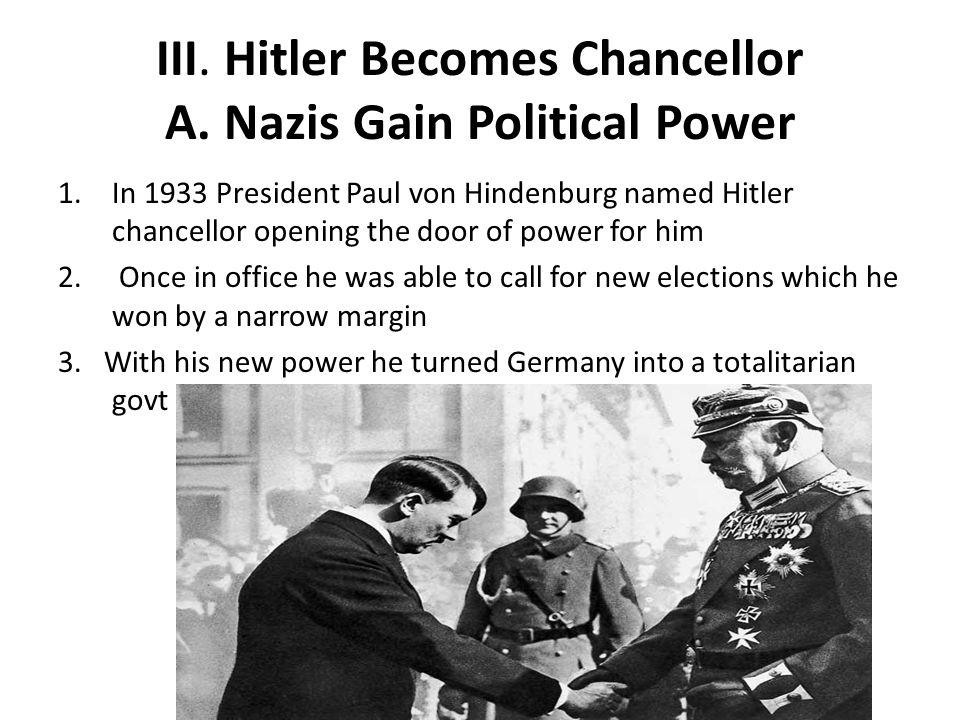 III. Hitler Becomes Chancellor A. Nazis Gain Political Power