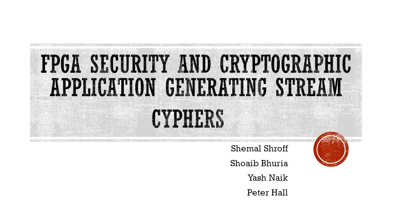 FPGA Security and Cryptographic Application Generating Stream Cyphers