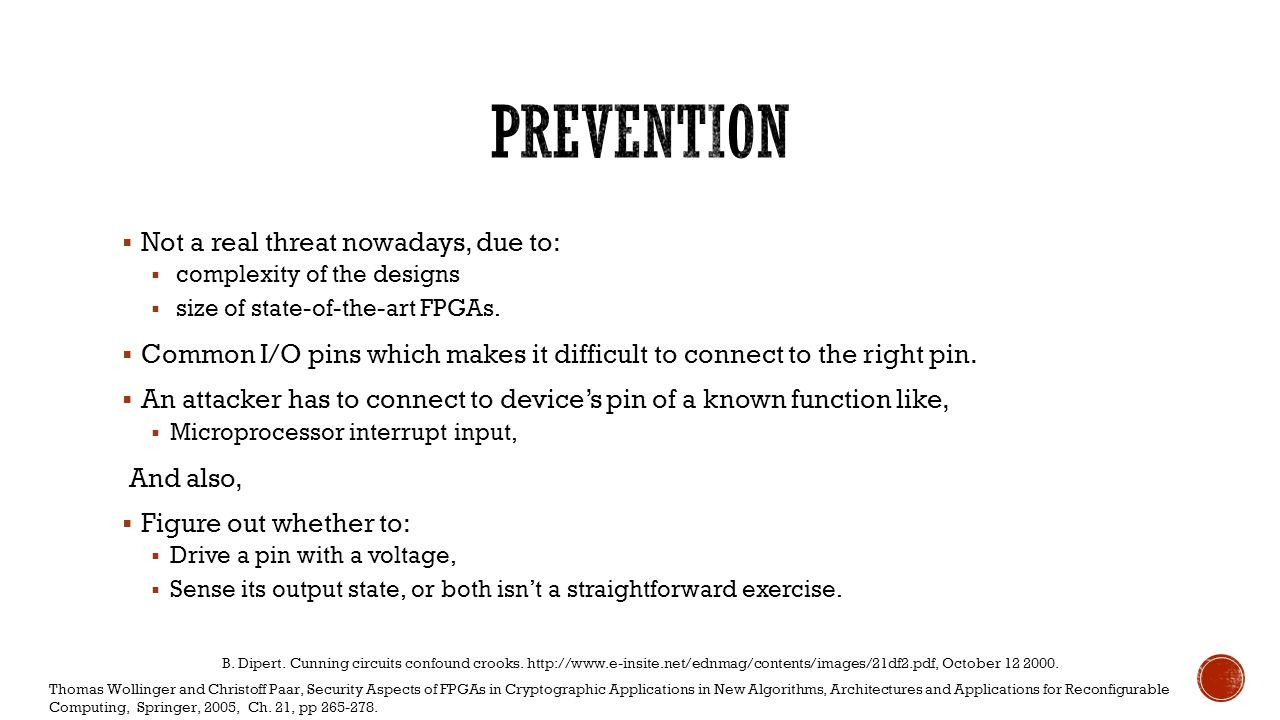 Prevention Not a real threat nowadays, due to: