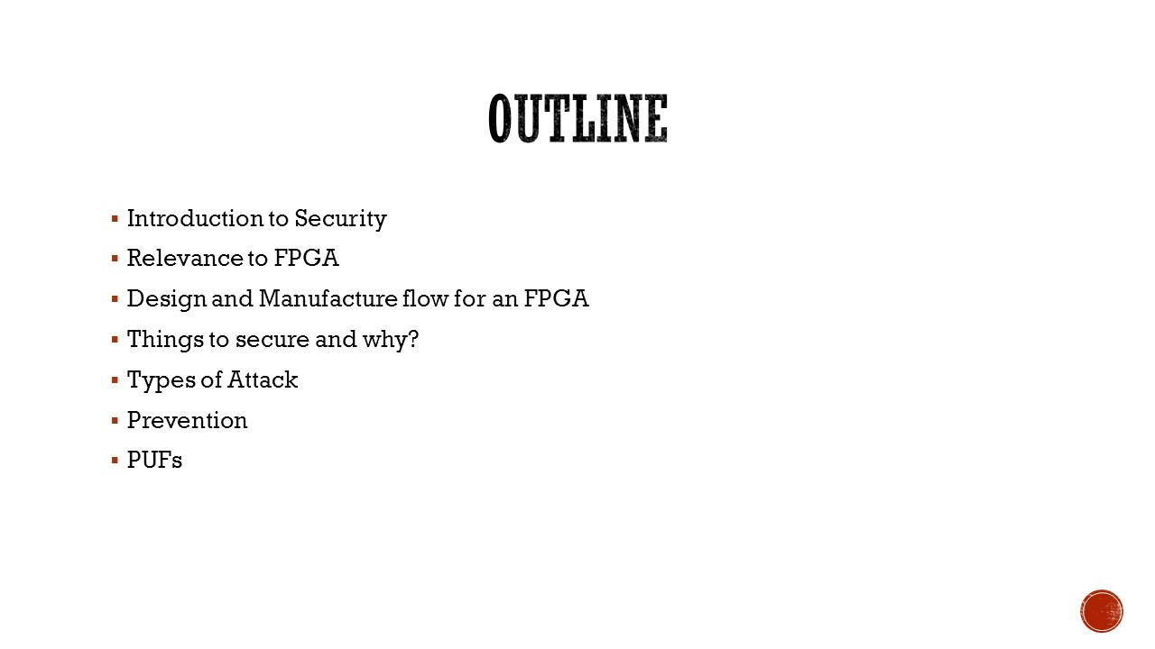 outline Introduction to Security Relevance to FPGA