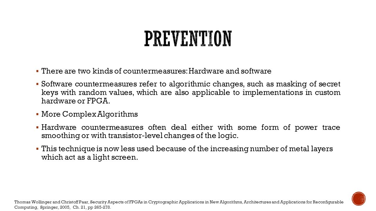 Prevention There are two kinds of countermeasures: Hardware and software.