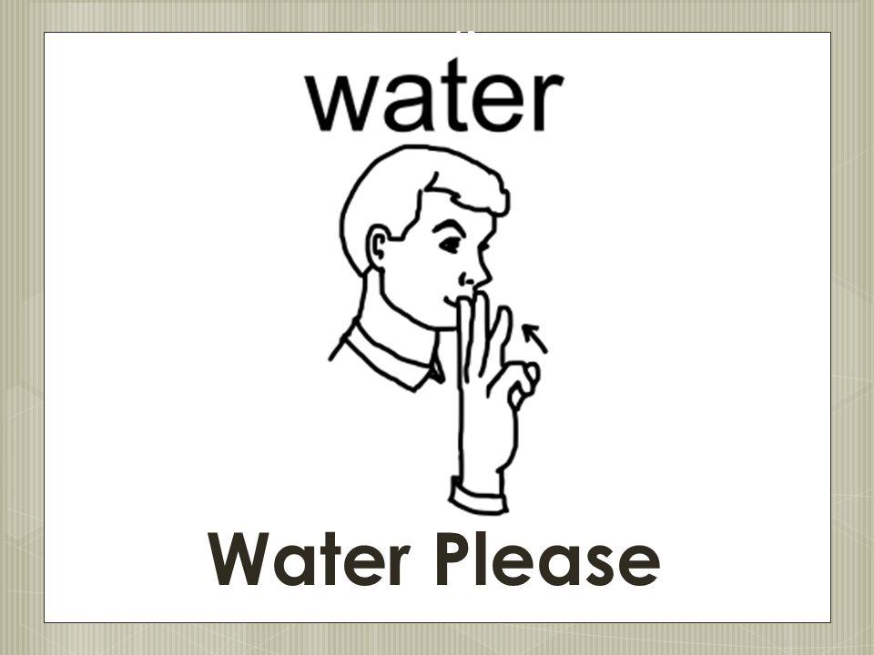 Water Please