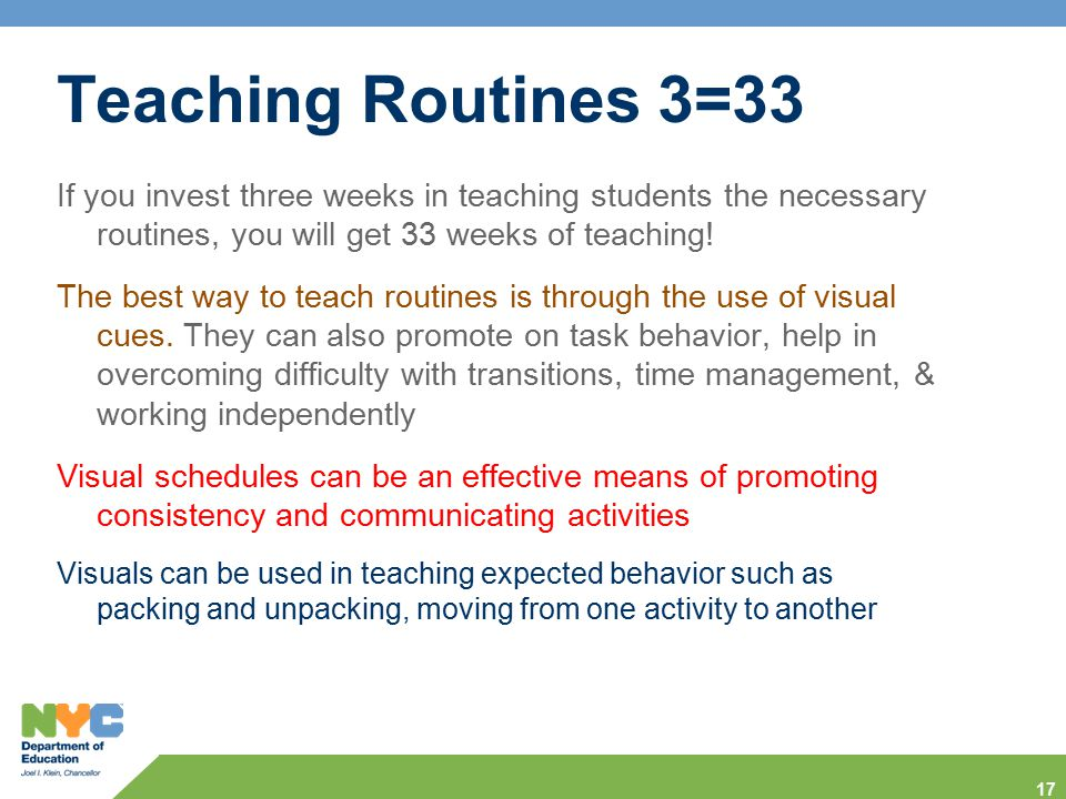 Teaching Routines 3=33 If you invest three weeks in teaching students the necessary routines, you will get 33 weeks of teaching!
