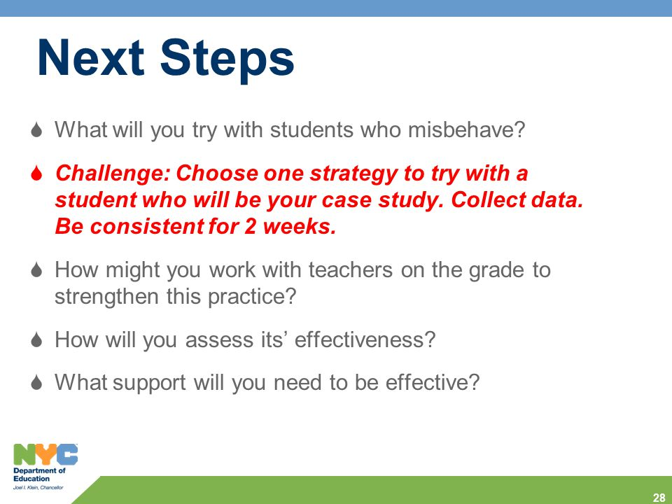 Next Steps What will you try with students who misbehave