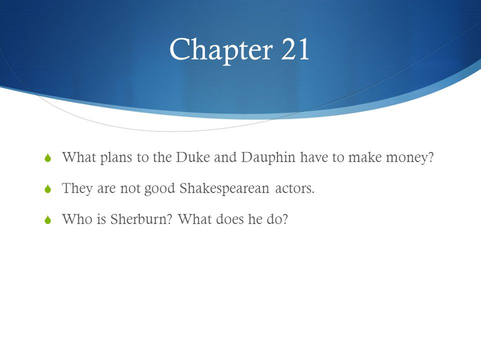 Chapter 21 What plans to the Duke and Dauphin have to make money