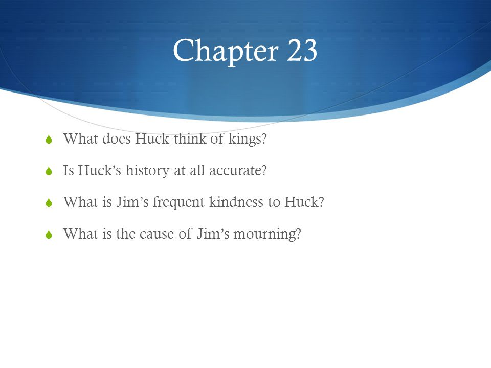 Chapter 23 What does Huck think of kings