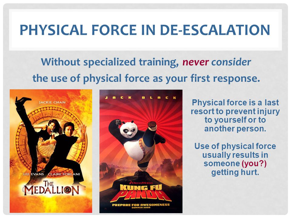 Physical Force in de-escalation