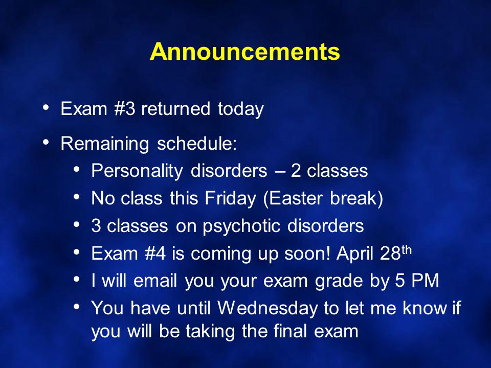 Announcements Exam #3 returned today Remaining schedule: