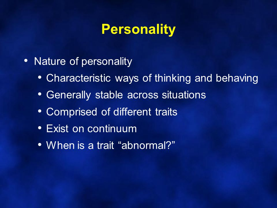 Personality Nature of personality