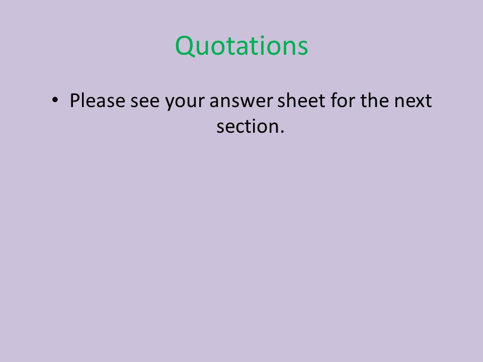 Please see your answer sheet for the next section.