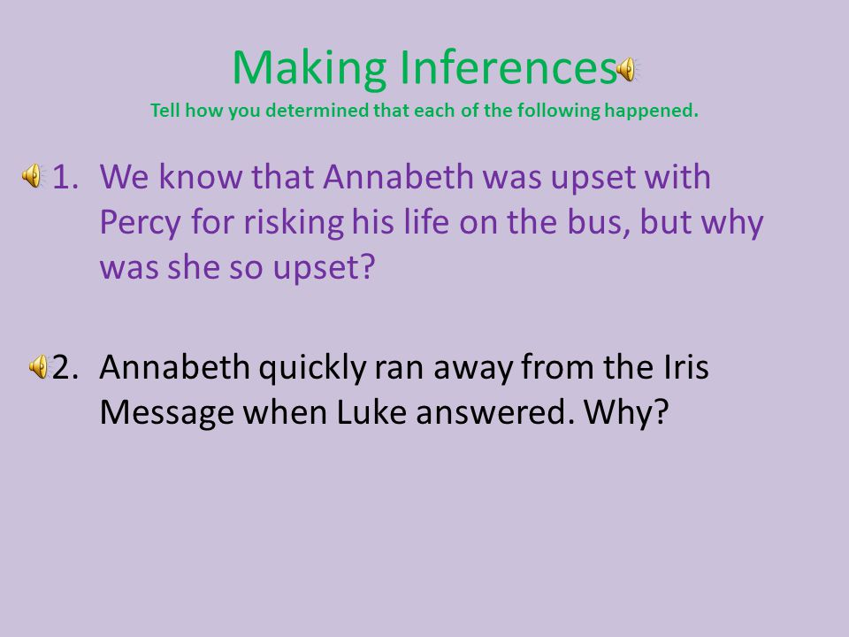 Making Inferences Tell how you determined that each of the following happened.