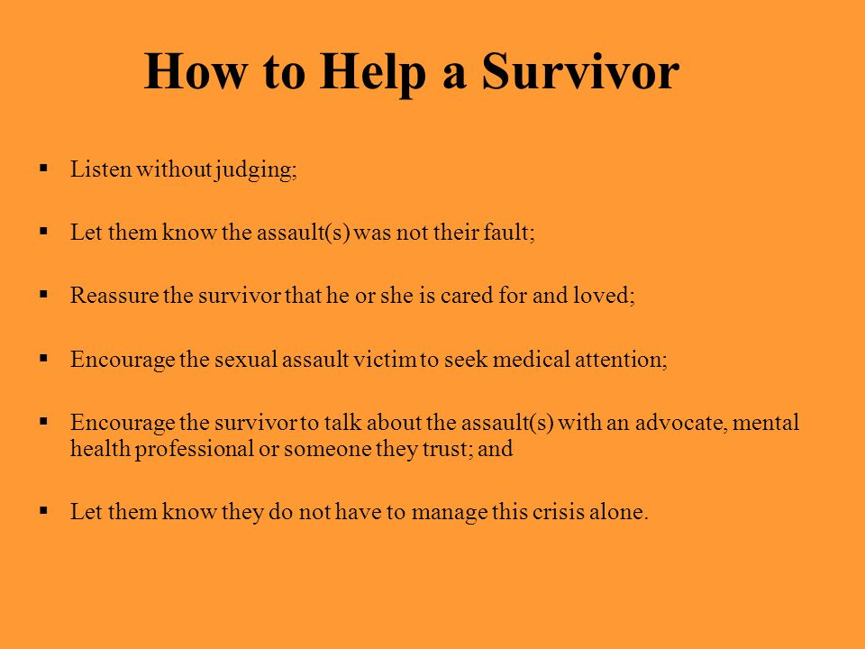 How to Help a Survivor Listen without judging;