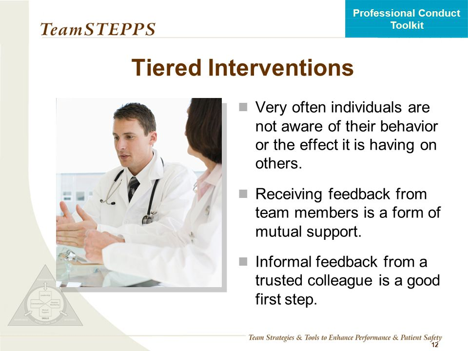 Tiered Interventions Very often individuals are not aware of their behavior or the effect it is having on others.