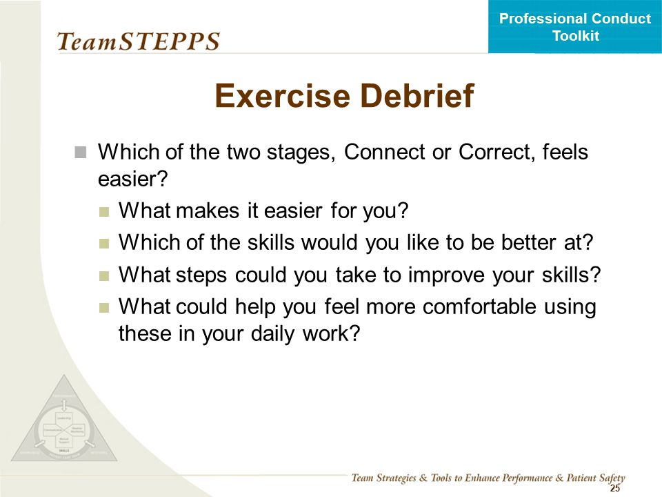 Exercise Debrief Which of the two stages, Connect or Correct, feels easier What makes it easier for you