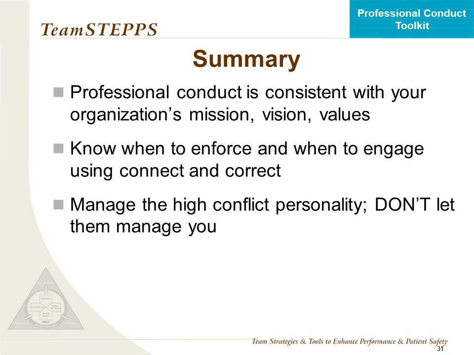 Summary Professional conduct is consistent with your organization's mission, vision, values.