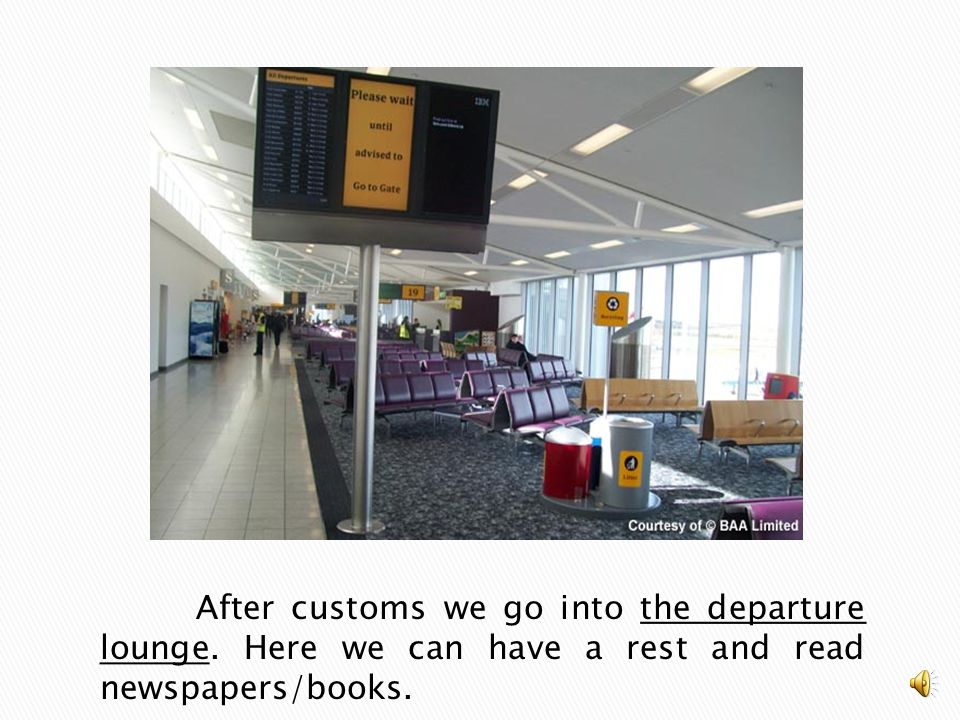 After customs we go into the departure lounge