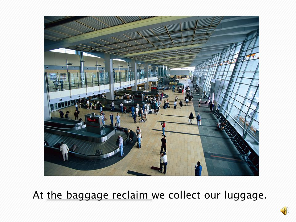 At the baggage reclaim we collect our luggage.