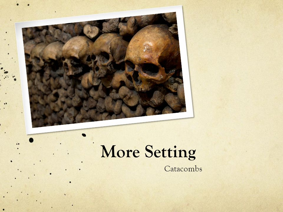 More Setting Catacombs