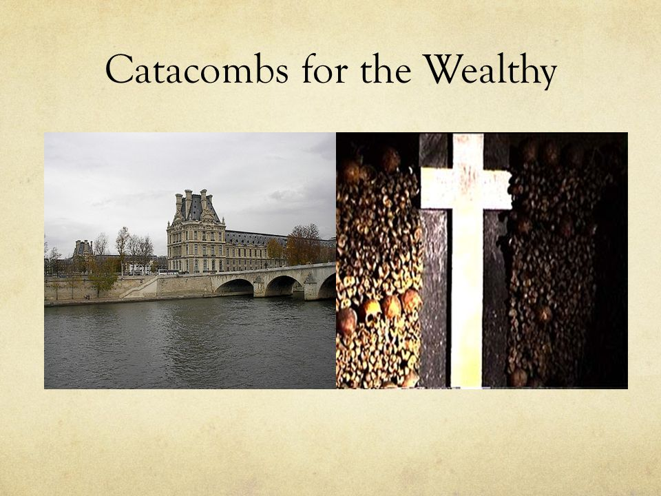 Catacombs for the Wealthy